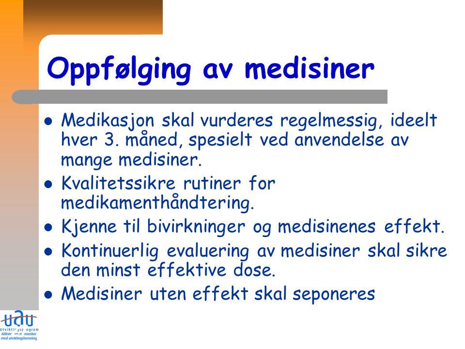 27 Oppfølging av medisiner Medikasjon skal vurderes regelmessig, ideelt hver 3.
