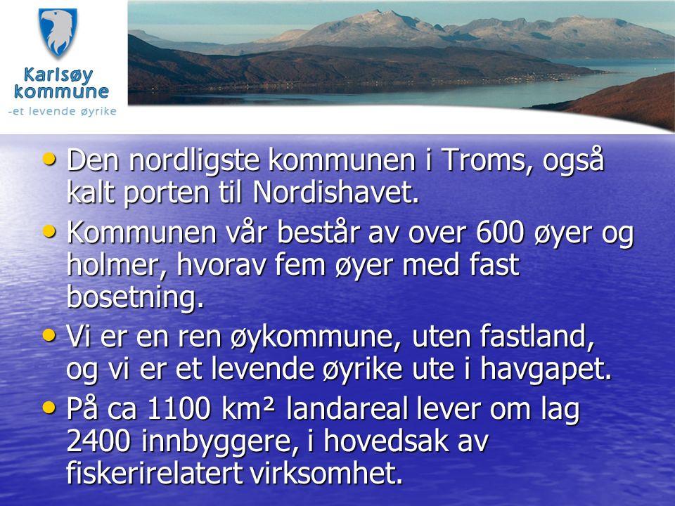 Den nordligste kommunen i Troms, også kalt porten til Nordishavet. Den nordligste kommunen i Troms, også kalt porten til Nordishavet. Kommunen vår bes