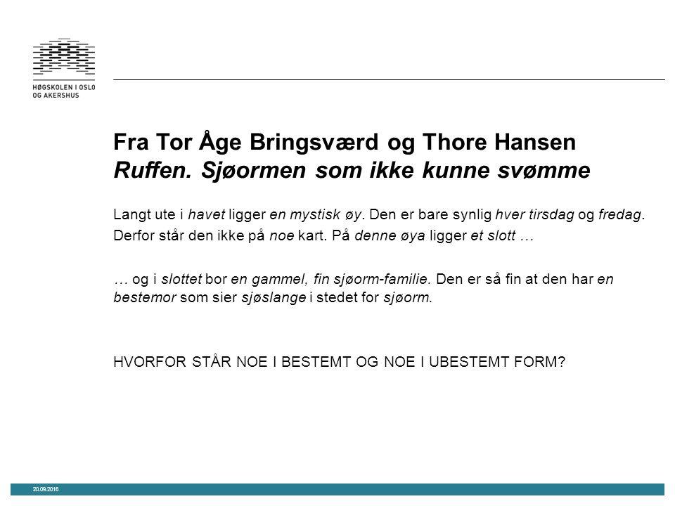 Fra Tor Åge Bringsværd og Thore Hansen Ruffen.