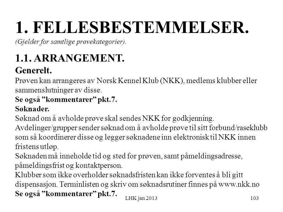 LHK jan 2013 1. FELLESBESTEMMELSER. (Gjelder for samtlige prøvekategorier).