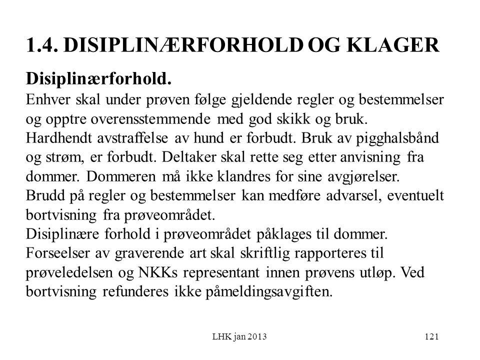 LHK jan 2013 1.4. DISIPLINÆRFORHOLD OG KLAGER Disiplinærforhold.