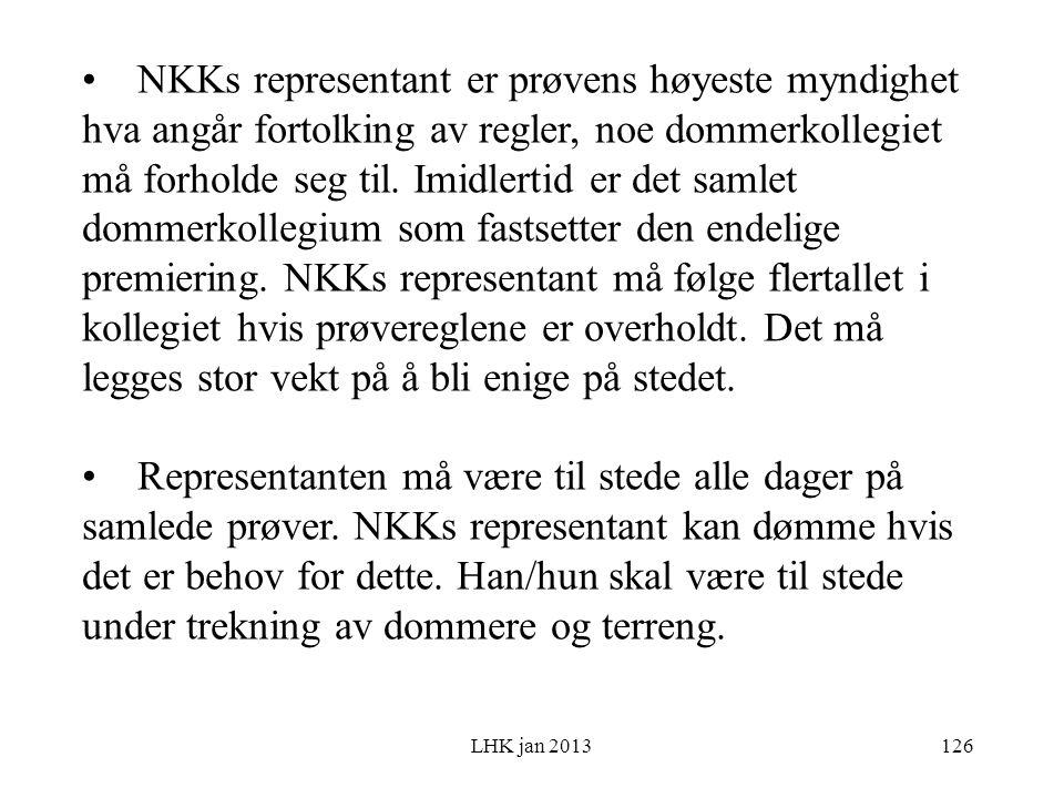 LHK jan 2013 NKKs representant er prøvens høyeste myndighet hva angår fortolking av regler, noe dommerkollegiet må forholde seg til.
