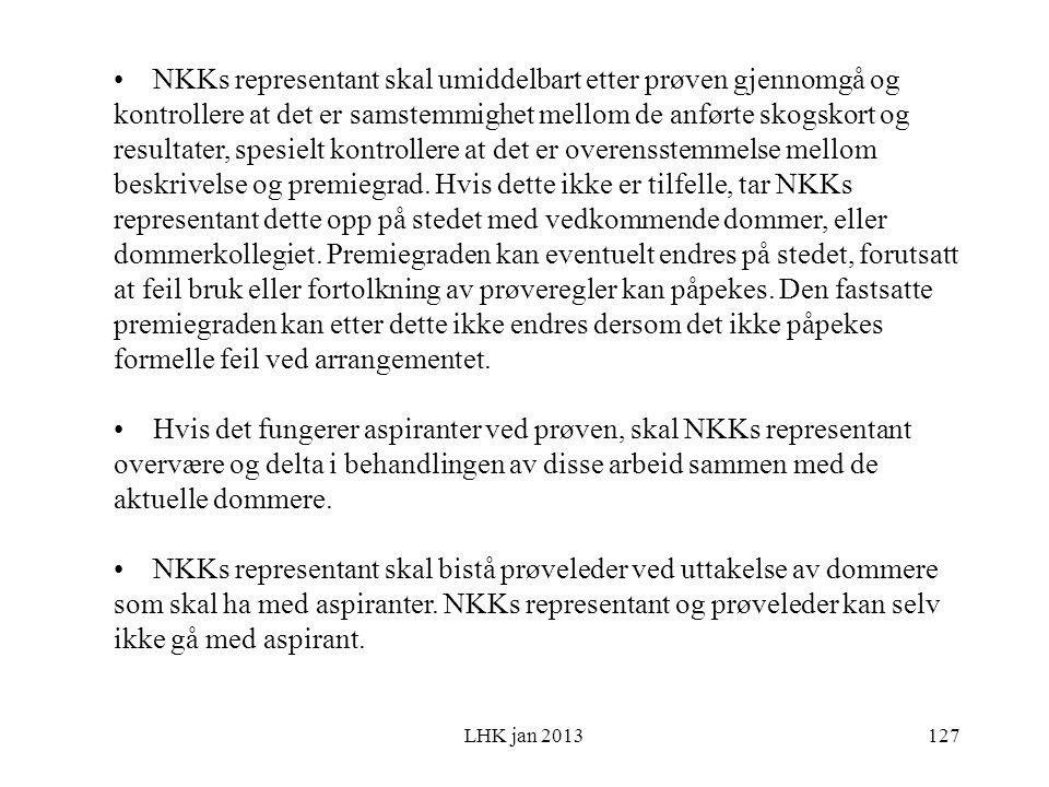 LHK jan 2013 NKKs representant skal umiddelbart etter prøven gjennomgå og kontrollere at det er samstemmighet mellom de anførte skogskort og resultater, spesielt kontrollere at det er overensstemmelse mellom beskrivelse og premiegrad.