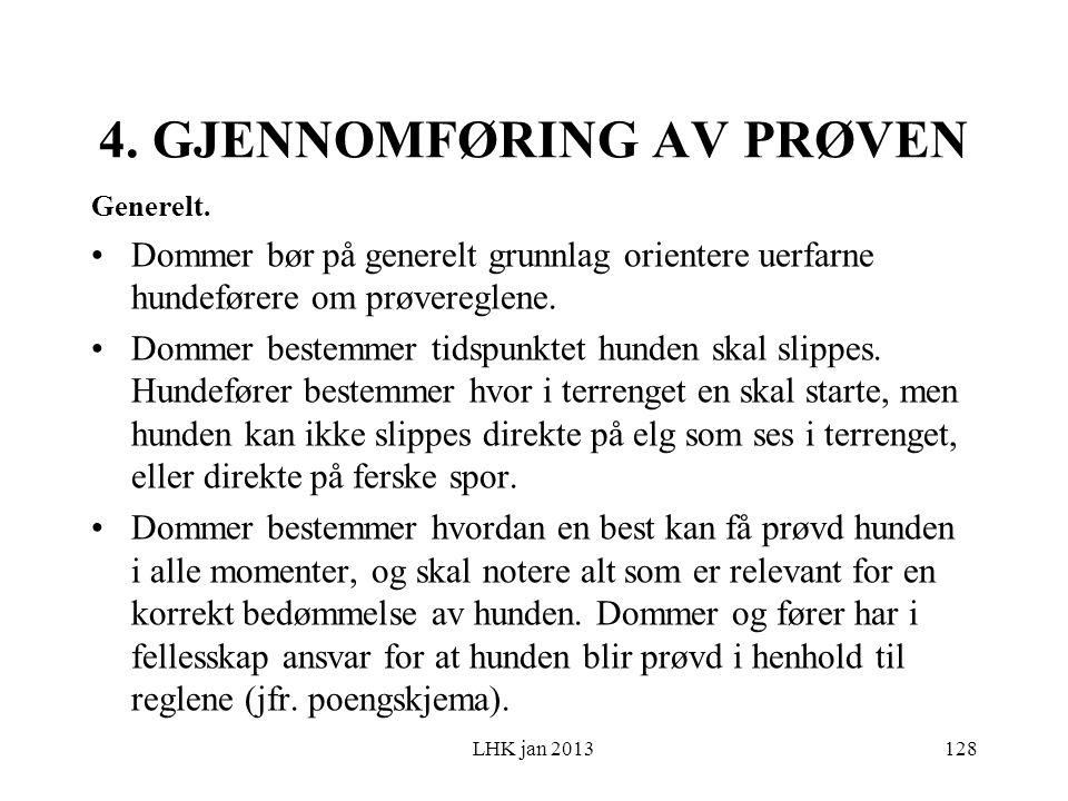 4. GJENNOMFØRING AV PRØVEN Generelt.