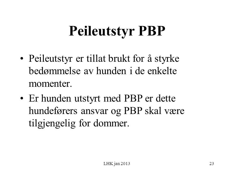 Peileutstyr PBP Peileutstyr er tillat brukt for å styrke bedømmelse av hunden i de enkelte momenter.