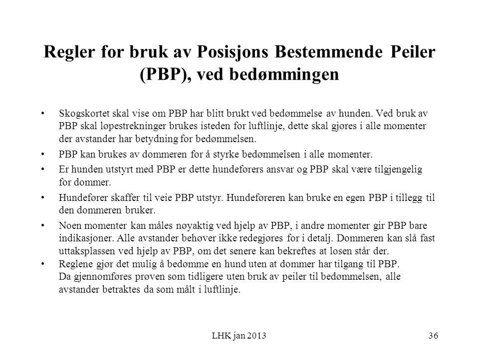 Regler for bruk av Posisjons Bestemmende Peiler (PBP), ved bedømmingen Skogskortet skal vise om PBP har blitt brukt ved bedømmelse av hunden.