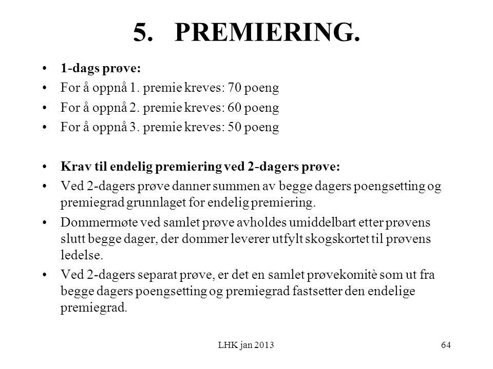 LHK jan 2013 5. PREMIERING. 1-dags prøve: For å oppnå 1.