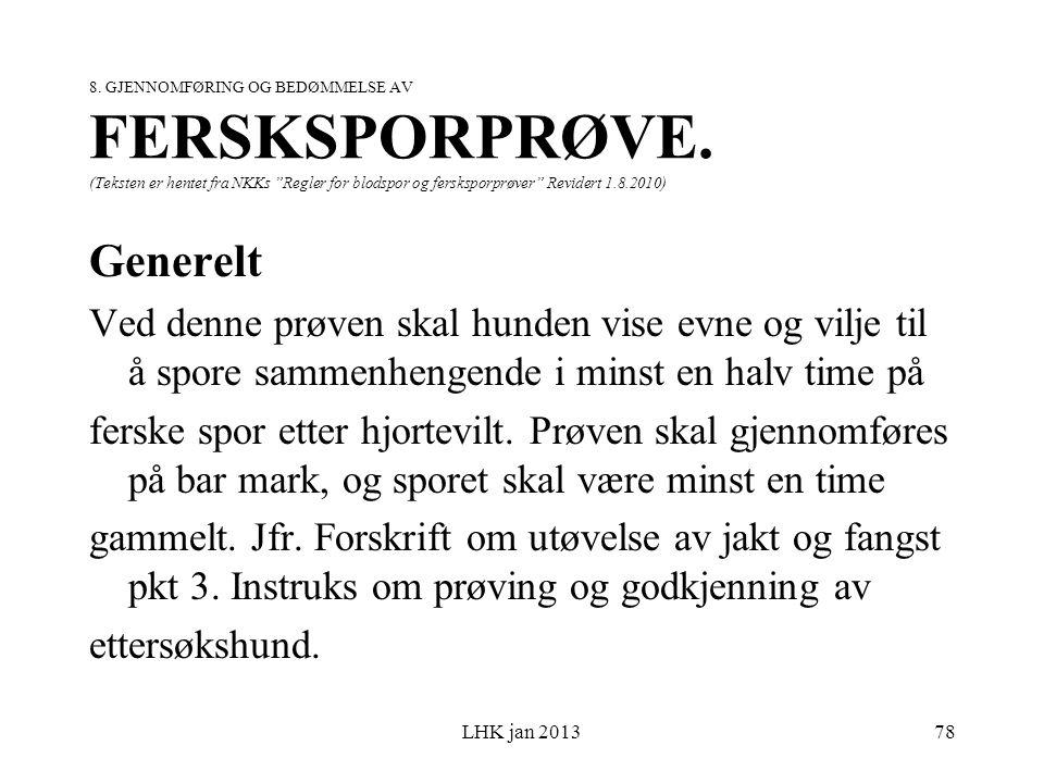 8. GJENNOMFØRING OG BEDØMMELSE AV FERSKSPORPRØVE.
