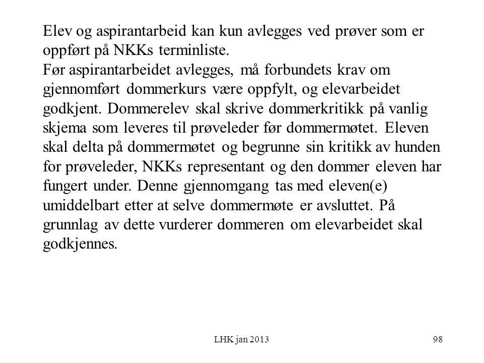 LHK jan 2013 Elev og aspirantarbeid kan kun avlegges ved prøver som er oppført på NKKs terminliste.