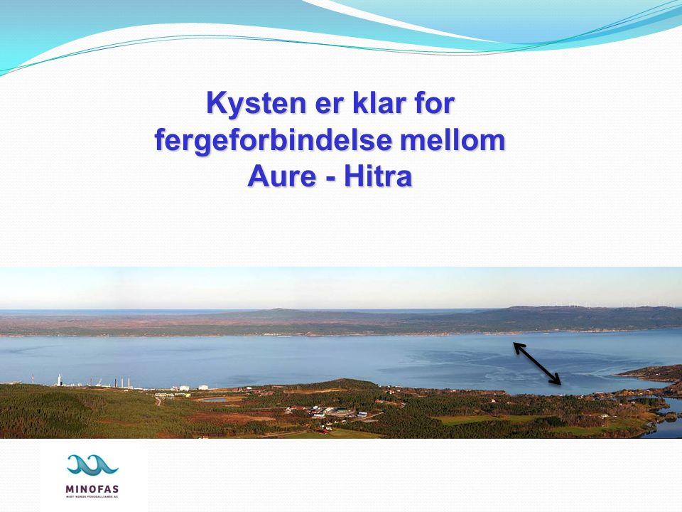 Kysten er klar for fergeforbindelse mellom Aure - Hitra