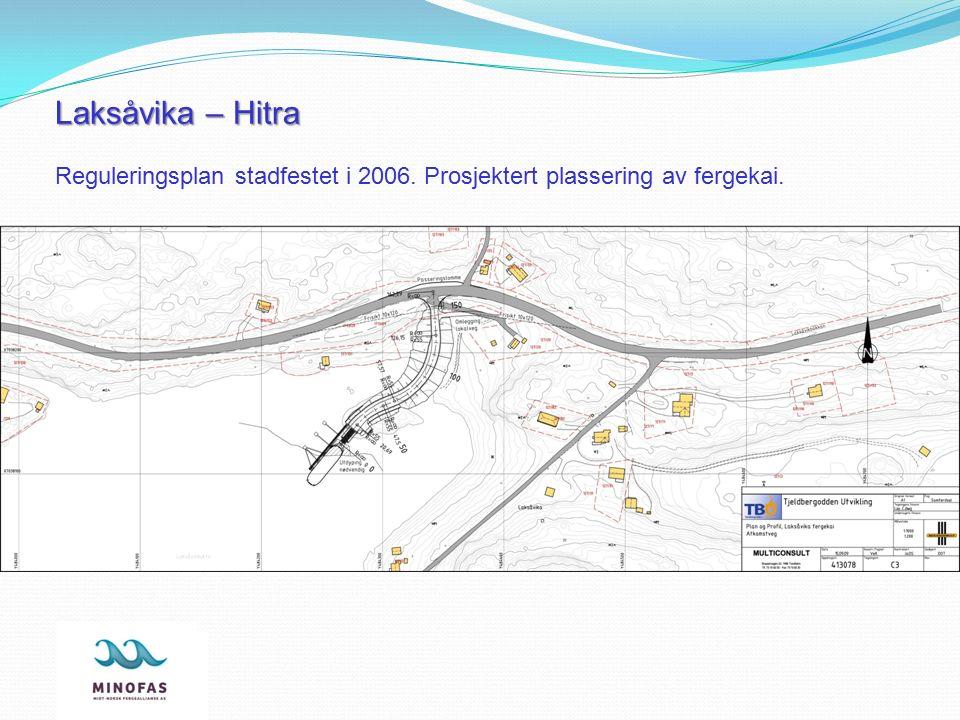 Laksåvika – Hitra Laksåvika – Hitra Reguleringsplan stadfestet i 2006. Prosjektert plassering av fergekai.