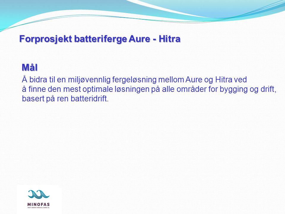 Forprosjekt batteriferge Aure - Hitra Å bidra til en miljøvennlig fergeløsning mellom Aure og Hitra ved å finne den mest optimale løsningen på alle om
