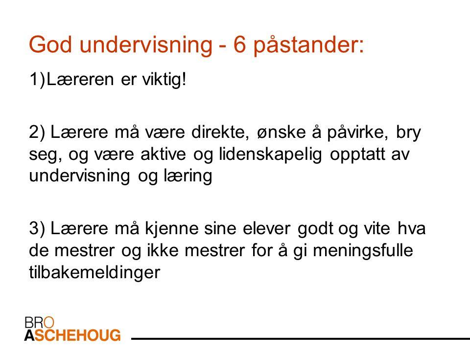 God undervisning - 6 påstander: 1)Læreren er viktig.