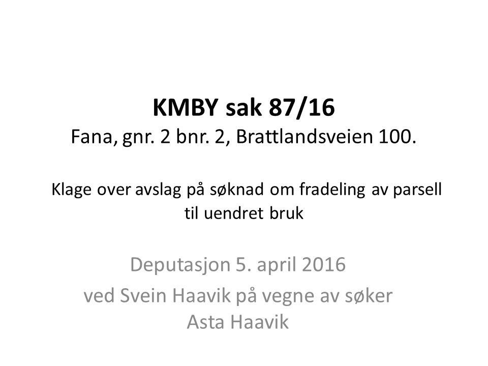 KMBY sak 87/16 Fana, gnr. 2 bnr. 2, Brattlandsveien 100.