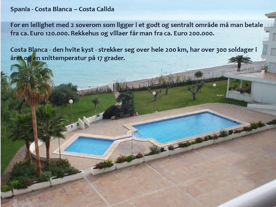 Spania - Costa Blanca – Costa Calida For en leilighet med 2 soverom som ligger i et godt og sentralt område må man betale fra ca. Euro 120.000. Rekkeh