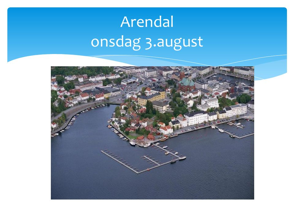 Arendal onsdag 3.august