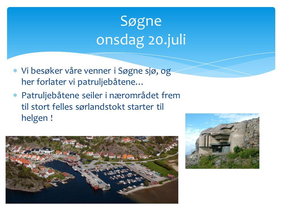  Vi besøker våre venner i Søgne sjø, og her forlater vi patruljebåtene…  Patruljebåtene seiler i nærområdet frem til stort felles sørlandstokt starter til helgen .