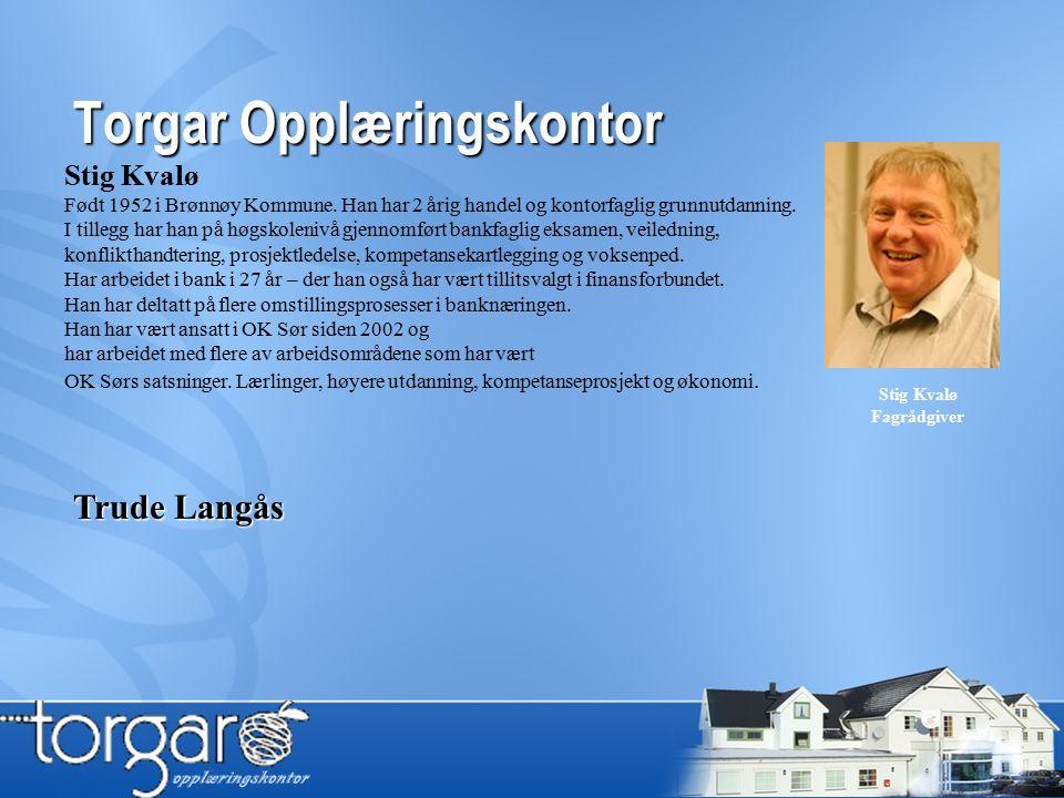 Torgar Opplæringskontor Stig Kvalø Født 1952 i Brønnøy Kommune.