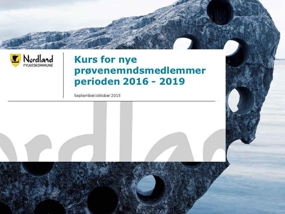 20.09.20161 Kurs for nye prøvenemndsmedlemmer perioden 2016 - 2019 September/oktober 2015