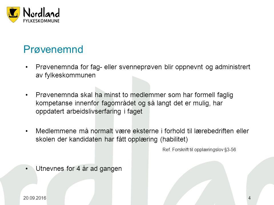 Prøvenemnd Prøvenemnda for fag- eller svenneprøven blir oppnevnt og administrert av fylkeskommunen Prøvenemnda skal ha minst to medlemmer som har form