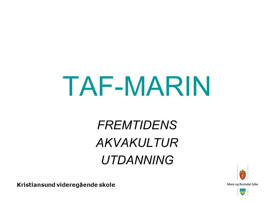 Kristiansund videregående skole TAF-MARIN FREMTIDENS AKVAKULTUR UTDANNING