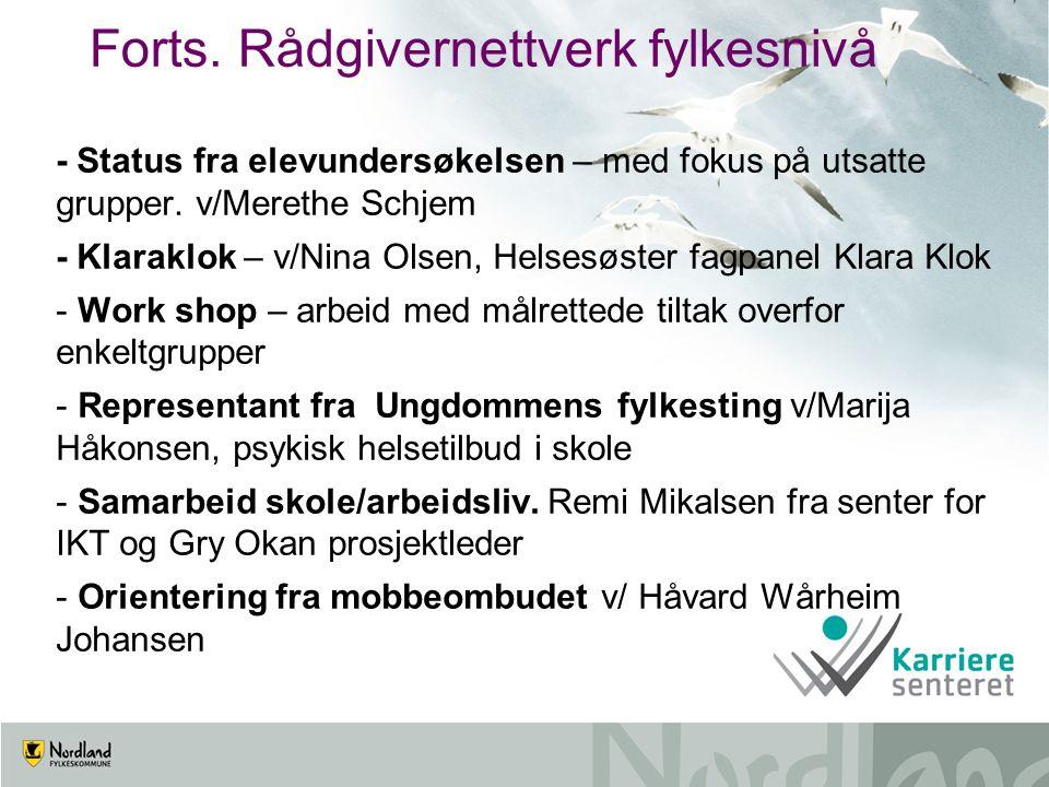 Forts. Rådgivernettverk fylkesnivå - Status fra elevundersøkelsen – med fokus på utsatte grupper.