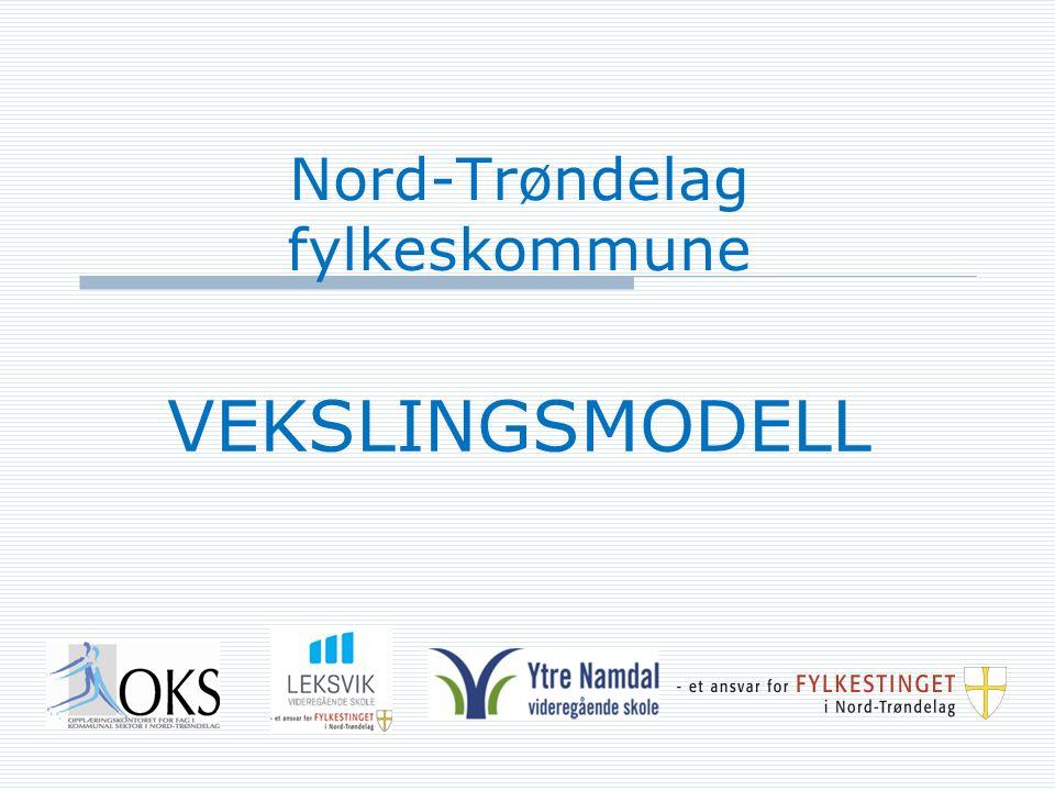 Politisk styringsgrunnlag for utdanningssektoren i Nord-Trøndelag  Elever, lærlinger og lærekandidater i Nord- Trøndelag skal ha faglig fremgang i perioden  Andel elever, lærlinger og lærekandidater som gjennomfører videregående opplæring skal økes Vekslingsmodellen kan medvirke til at disse målene nås i Nord-Trøndelag