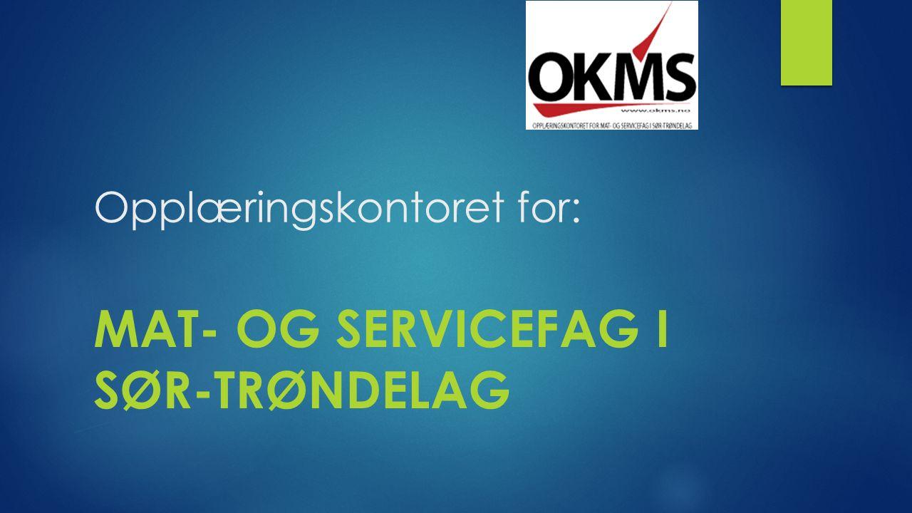 Opplæringskontoret for: MAT- OG SERVICEFAG I SØR-TRØNDELAG