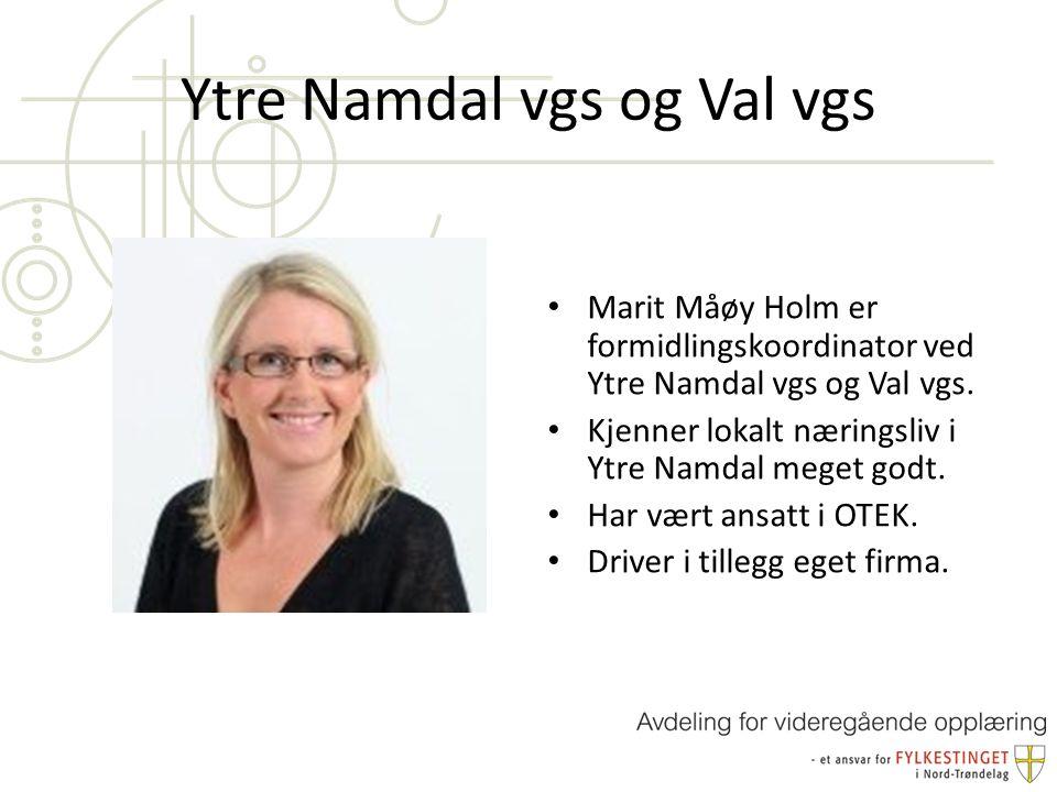 Ytre Namdal vgs og Val vgs Marit Måøy Holm er formidlingskoordinator ved Ytre Namdal vgs og Val vgs.