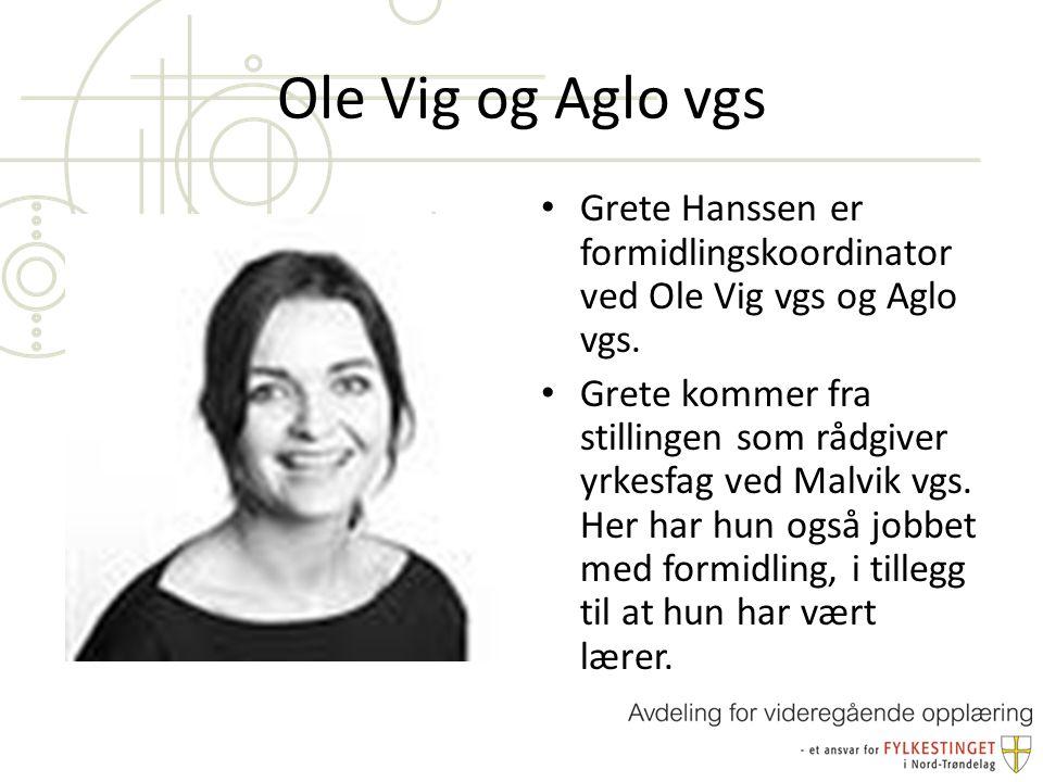 Ole Vig og Aglo vgs Grete Hanssen er formidlingskoordinator ved Ole Vig vgs og Aglo vgs.