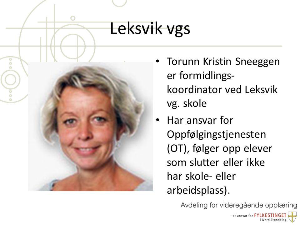 Leksvik vgs Torunn Kristin Sneeggen er formidlings- koordinator ved Leksvik vg.