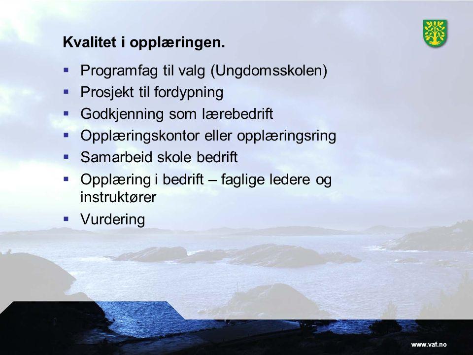 www.vaf.no Kvalitet i opplæringen.