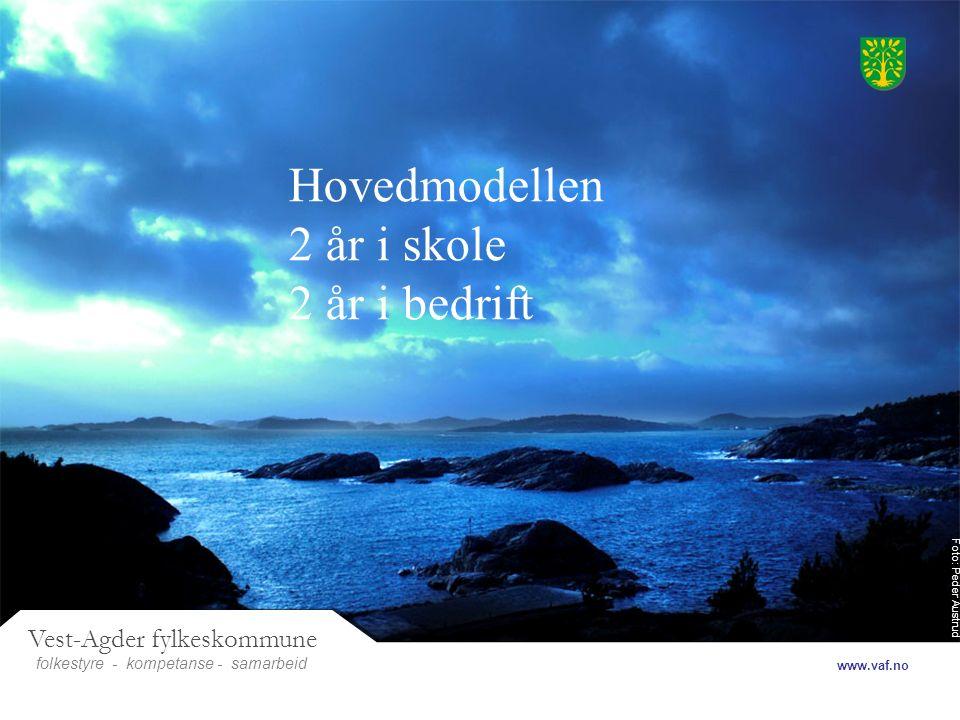 Foto: Peder Austrud Vest-Agder fylkeskommune folkestyre- samarbeid www.vaf.no - kompetanse Hovedmodellen 2 år i skole 2 år i bedrift
