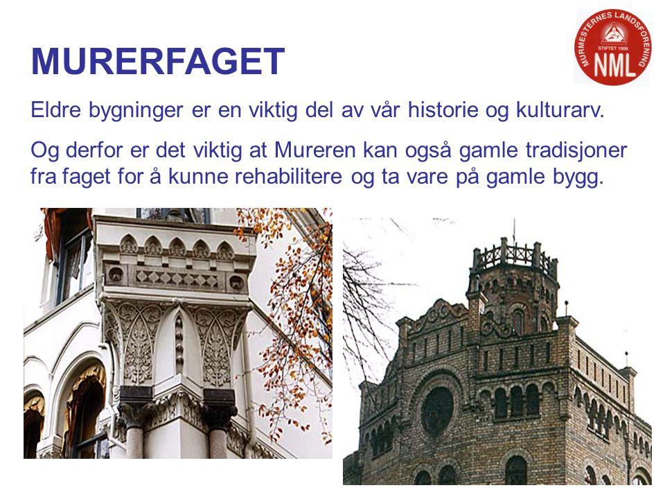 MURERFAGET Eldre bygninger er en viktig del av vår historie og kulturarv.