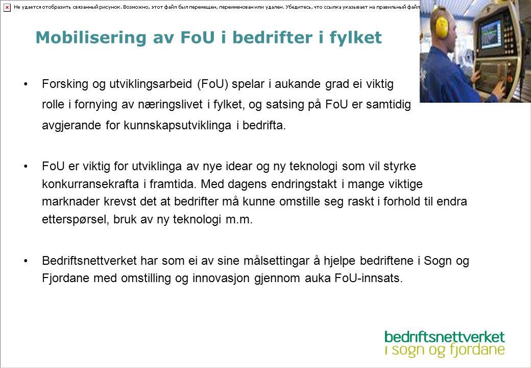 Mobilisering av FoU i bedrifter i fylket Forsking og utviklingsarbeid (FoU) spelar i aukande grad ei viktig rolle i fornying av næringslivet i fylket,