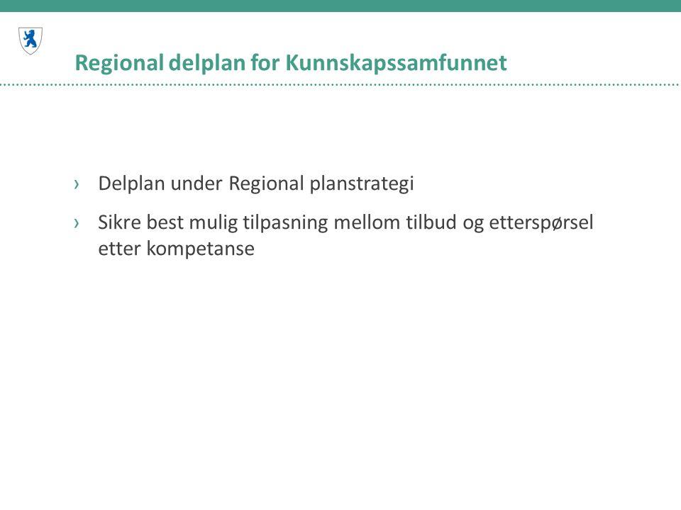 Regional delplan for Kunnskapssamfunnet ›Delplan under Regional planstrategi ›Sikre best mulig tilpasning mellom tilbud og etterspørsel etter kompetanse