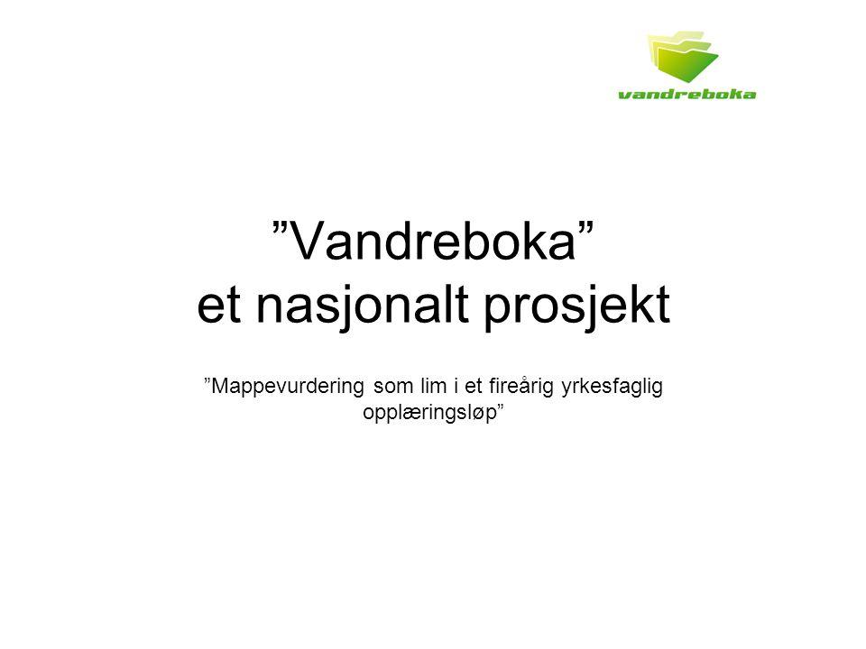 Vandreboka et nasjonalt prosjekt Mappevurdering som lim i et fireårig yrkesfaglig opplæringsløp