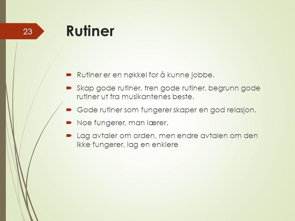 Rutiner  Rutiner er en nøkkel for å kunne jobbe.