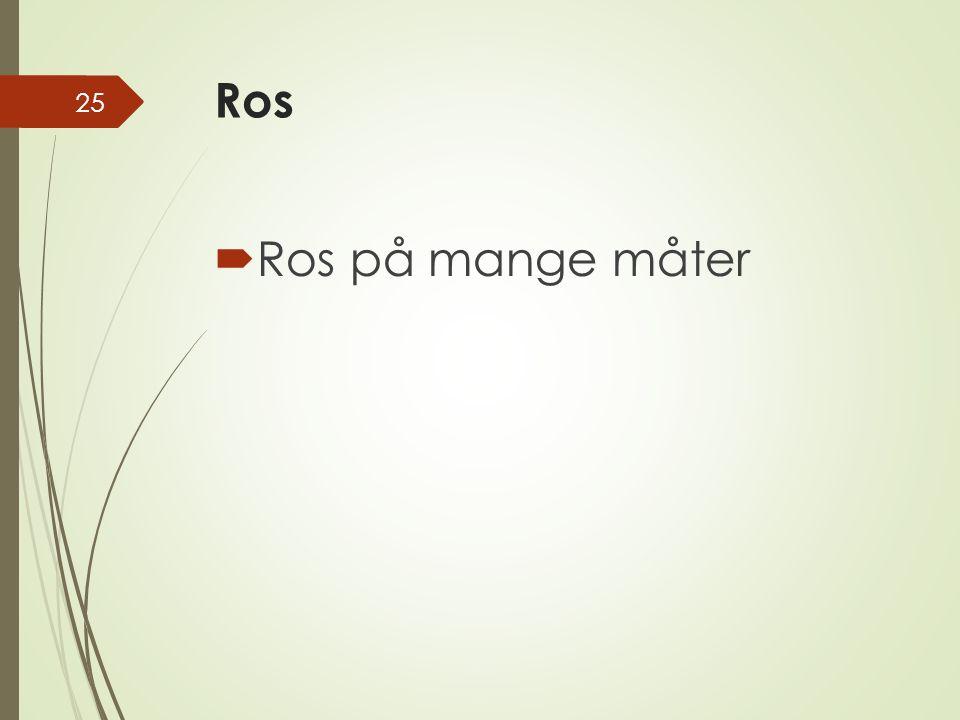 Ros  Ros på mange måter 25