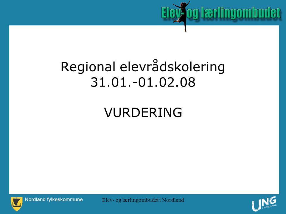 Elev- og lærlingombudet i Nordland Regional elevrådskolering 31.01.-01.02.08 VURDERING
