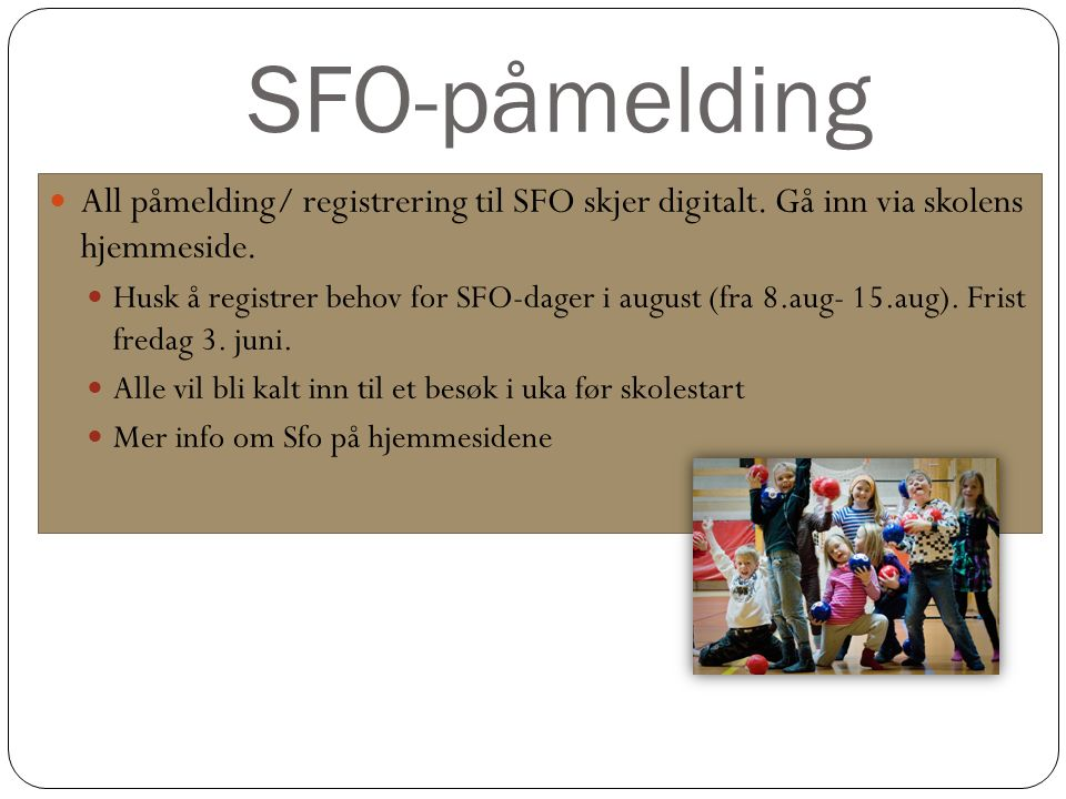 All påmelding/ registrering til SFO skjer digitalt. Gå inn via skolens hjemmeside. Husk å registrer behov for SFO-dager i august (fra 8.aug- 15.aug).