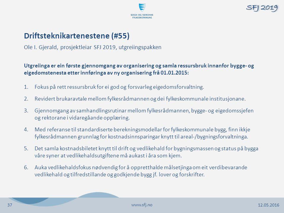 www.sfj.no 12.05.2016 SFJ 2019 Utgreiinga er ein første gjennomgang av organisering og samla ressursbruk innanfor bygge- og eigedomstenesta etter innføringa av ny organisering frå 01.01.2015: 1.Fokus på rett ressursbruk for ei god og forsvarleg eigedomsforvaltning.