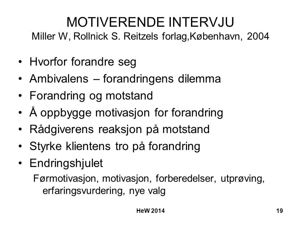 MOTIVERENDE INTERVJU Miller W, Rollnick S.
