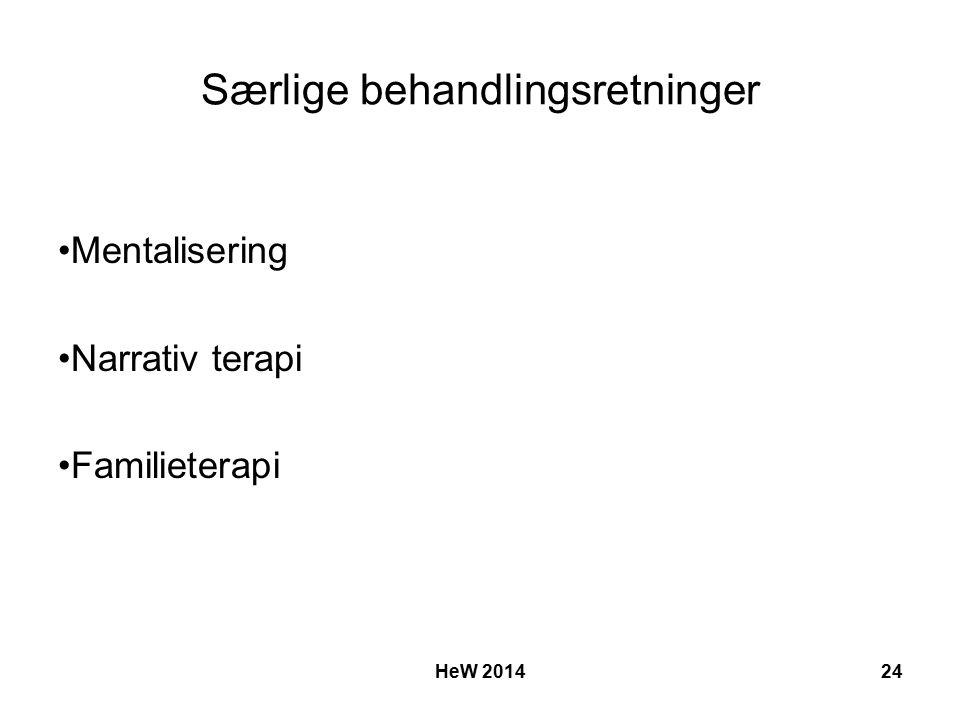 Særlige behandlingsretninger Mentalisering Narrativ terapi Familieterapi HeW 201424