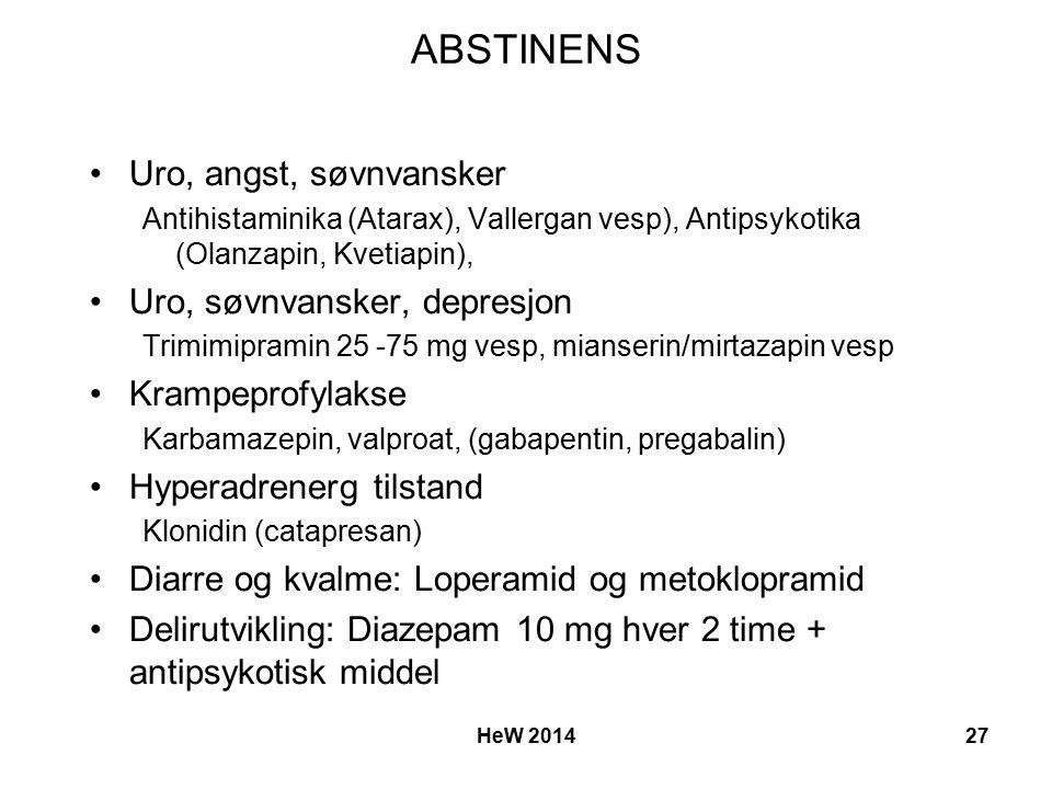 ABSTINENS Uro, angst, søvnvansker Antihistaminika (Atarax), Vallergan vesp), Antipsykotika (Olanzapin, Kvetiapin), Uro, søvnvansker, depresjon Trimimipramin 25 -75 mg vesp, mianserin/mirtazapin vesp Krampeprofylakse Karbamazepin, valproat, (gabapentin, pregabalin) Hyperadrenerg tilstand Klonidin (catapresan) Diarre og kvalme: Loperamid og metoklopramid Delirutvikling: Diazepam 10 mg hver 2 time + antipsykotisk middel HeW 201427