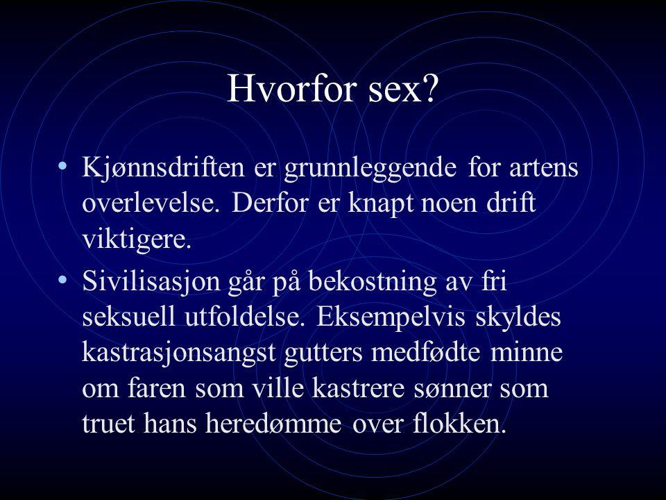 Hvorfor sex. Kjønnsdriften er grunnleggende for artens overlevelse.