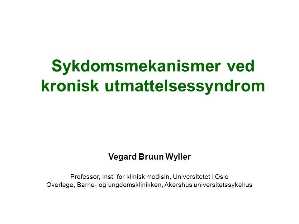 Sykdomsmekanismer ved kronisk utmattelsessyndrom Vegard Bruun Wyller Professor, Inst.