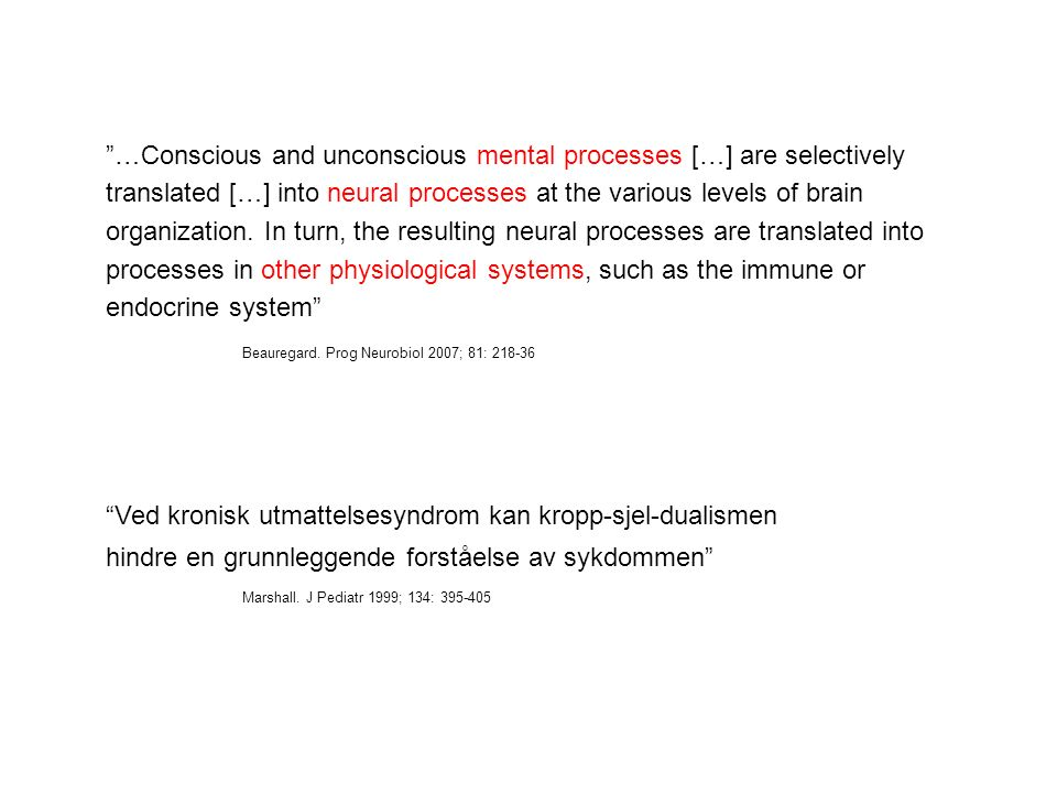 …Conscious and unconscious mental processes […] are selectively translated […] into neural processes at the various levels of brain organization.