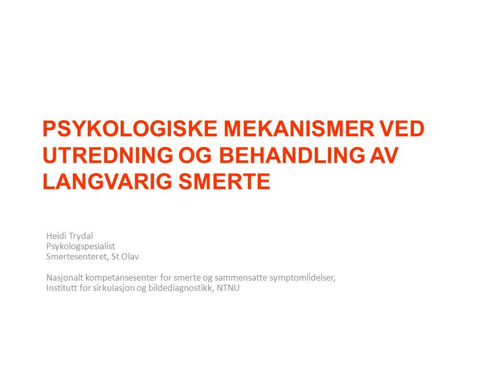 Agenda Min rolle som psykolog ved behandling av smerte Hvem er smertepasienten.