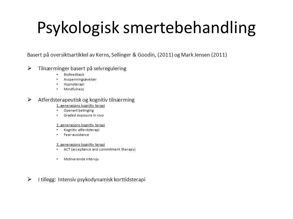 Psykologisk smertebehandling Basert på oversiktsartikkel av Kerns, Sellinger & Goodin, (2011) og Mark Jensen (2011)  Tilnærminger basert på selvregulering Biofeedback Avspenningsøvelser Hypnoterapi Mindfulness  Atferdsterapeutisk og kognitiv tilnærming 1.